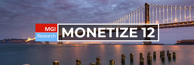 Get your free pass MONETIZE12 in San Francisco organized by MGI Research