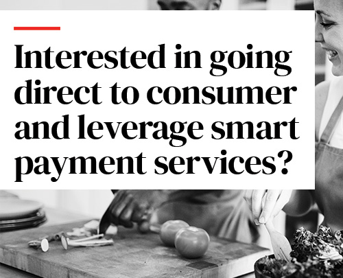 Interested in going direct to consumer and leverage smart payment services?