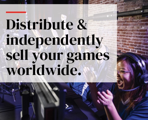 Distribute & independently sell your games worldwide.